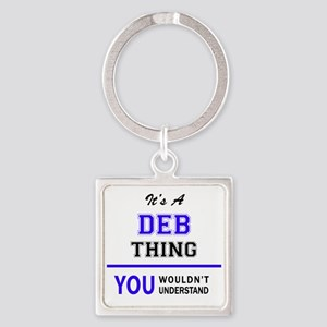 DEB thing, you wouldn't understand! Keychains