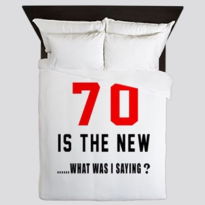 70 Is The New What Was I Saying ? Queen Duvet
