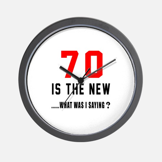 70 Is The New What Was I Saying ? Wall Clock