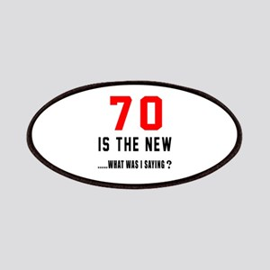70 Is The New What Was I Saying ? Patch