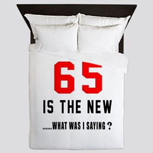 65 Is The New What Was I Saying ? Queen Duvet