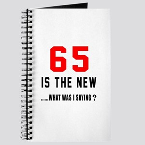 65 Is The New What Was I Saying ? Journal