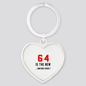 64 Is The New What Was I Saying ? Heart Keychain