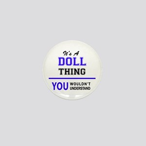 DOLL thing, you wouldn't understand! Mini Button