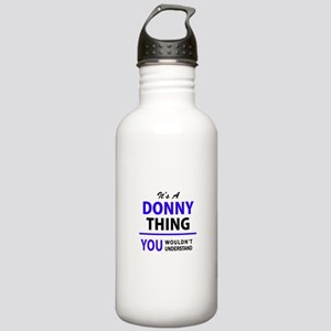 DONNY thing, you would Stainless Water Bottle 1.0L