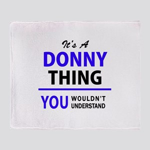 DONNY thing, you wouldn't understand Throw Blanket