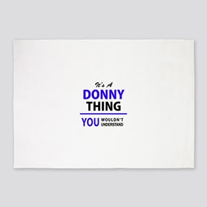 DONNY thing, you wouldn't understan 5'x7'Area Rug