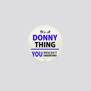DONNY thing, you wouldn't understand! Mini Button