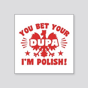 "Funny Polish Dupa Square Sticker 3"" x 3"""