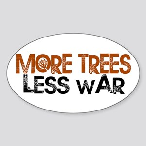 More Trees Less War Oval Sticker