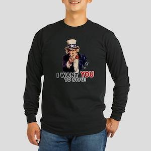 Want You To STFU Long Sleeve Dark T-Shirt