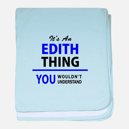 EDITH thing, you wouldn't understand! baby blanket