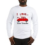 I Love Tow Trucks Long Sleeve T-Shirt