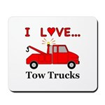 I Love Tow Trucks Mousepad