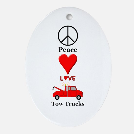 Peace Love Tow Trucks Oval Ornament