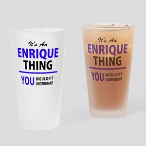ENRIQUE thing, you wouldn't underst Drinking Glass