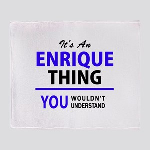 ENRIQUE thing, you wouldn't understa Throw Blanket