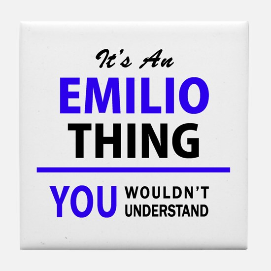 EMILIO thing, you wouldn't understand Tile Coaster