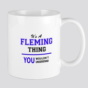 FLEMING thing, you wouldn't understand! Mugs