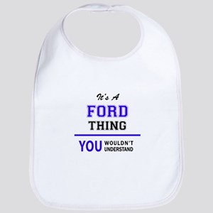 FORD thing, you wouldn't understand! Bib
