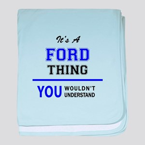 FORD thing, you wouldn't understand! baby blanket