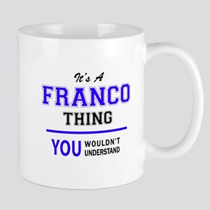 FRANCO thing, you wouldn't understand! Mugs