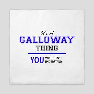 GALLOWAY thing, you wouldn't understan Queen Duvet