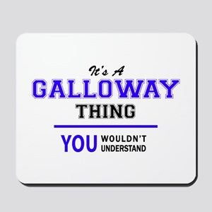 GALLOWAY thing, you wouldn't understand! Mousepad