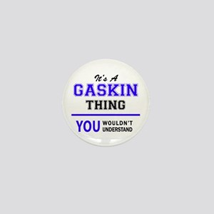 GASKIN thing, you wouldn't understand! Mini Button