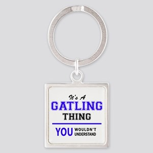 GATLING thing, you wouldn't understand! Keychains