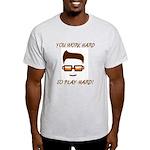 Work & Play Hard Light T-Shirt