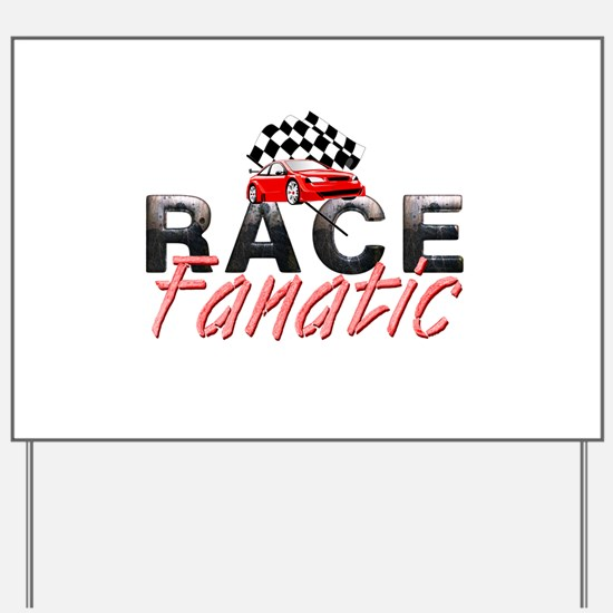Auto Race Fanatic Yard Sign