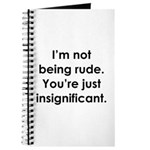 I'm not being rude. You're ju Journal