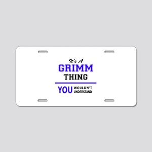 GRIMM thing, you wouldn't u Aluminum License Plate