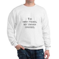 Too Many Freaks, Not Enough C Sweatshirt