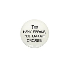 Too Many Freaks, Not Enough C Mini Button (10 pack