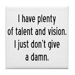 I Have Plenty Of Talent... Tile Coaster
