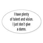 I Have Plenty Of Talent... Oval Sticker