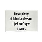 I Have Plenty Of Talent... Rectangle Magnet (100 p