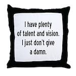 I Have Plenty Of Talent... Throw Pillow