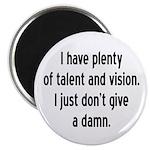 I Have Plenty Of Talent... Magnet