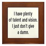 I Have Plenty Of Talent... Framed Tile