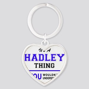 HADLEY thing, you wouldn't understand! Keychains