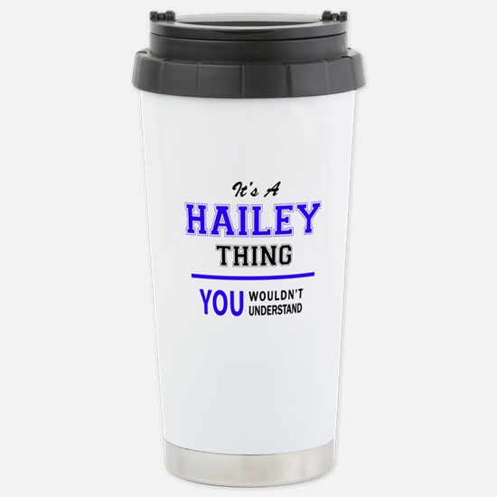 HAILEY thing, you would Stainless Steel Travel Mug