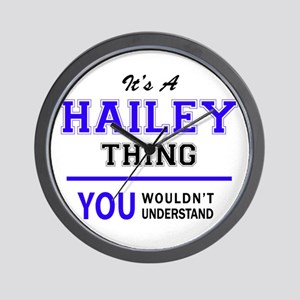 HAILEY thing, you wouldn't understand! Wall Clock