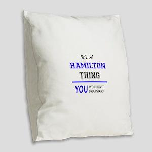 HAMILTON thing, you wouldn't u Burlap Throw Pillow