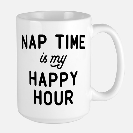 Nap Time Is My Happy Hour Large Mug