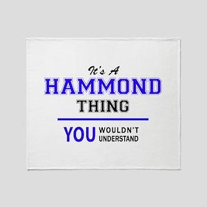 HAMMOND thing, you wouldn't understa Throw Blanket
