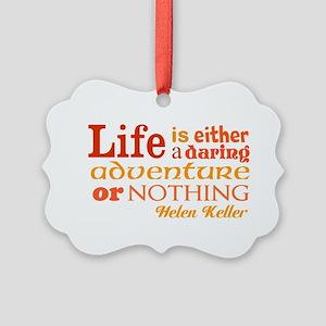 Daring Life Ornament
