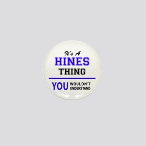 HINES thing, you wouldn't understand! Mini Button